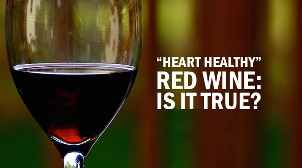 Heart-Healthy-Red-Wine-Is-It-True